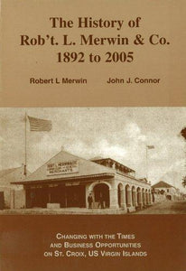 History of Rob't. L. Merwin & Co. 1892 to 2005 - Vintage Virgin Islands