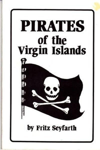 Pirates of the Virgin Islands: the Golden Age of Piracy 1690-1720 - Vintage Virgin Islands