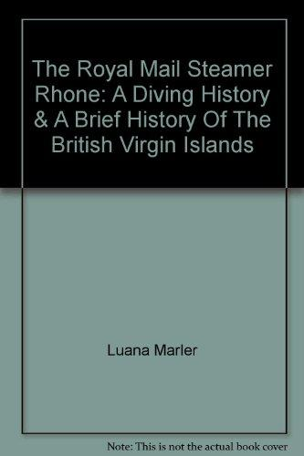 ROYAL MAIL STEAMER RHONE. A diving guide & a brief history of the British Virgin Islands. Photography: George Marler. - Vintage Virgin Islands