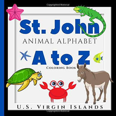 St. John Animal Alphabet: A Virgin Islands A to Z Coloring Book with Letter Practice Sheets | Fun Donkeys, Cute Crabs, Turtles, Jellyfish, Mongoose, Pelicans and More!