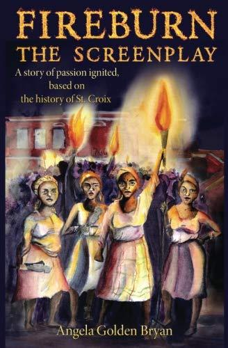 Fireburn The Screenplay: A story of passion ignited, based on the history of St. Croix - Vintage Virgin Islands