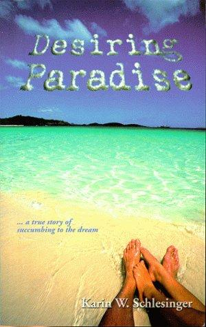 Desiring Paradise... a true story of succumbing to the dream - Vintage Virgin Islands