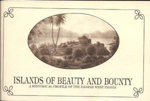 Islands of Beauty and Bounty: A Historical Profile of the Danish West Indies by Nina York - Vintage Virgin Islands