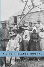 "Load image into Gallery viewer, Honoring the Frenchtown Community of the Virgin Islands: A Virgin Islands Journal, (6""x9""), Blank Lined Notebook, Historical Photograph (Virgin Islands History)"