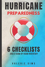Load image into Gallery viewer, Hurricane Preparedness for Homeowners: 6 Checklists for your Family: Kids, Seniors, Pets, Car and Boat to Help You Prepare for a Natural Disaster ... Inventory (Helpful Logs and Checklists)