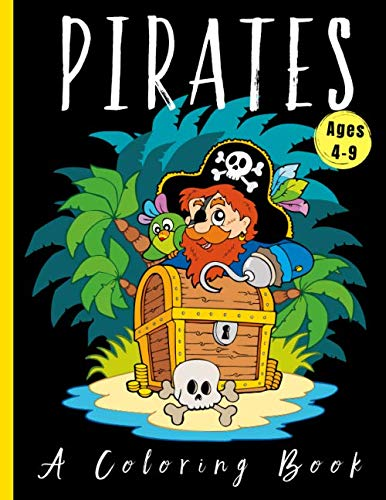 Pirates: A Cool Coloring Book for kids, Ages 4-8, 6-9 with Writing Prompts | Buried Treasure, Mermaids, Maps, Ships and Crazy Crabs! (Have Fun Books)