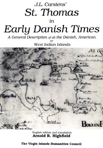 J. L. Carstens' St. Thomas in Early Danish Times: A General Description of All the Danish, American or West Indian Islands (Sources in Danish West Indian and U.S. Virgin Islands History) - Vintage Virgin Islands