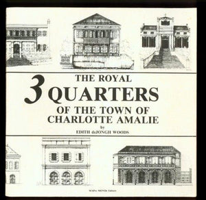 The Royal Three Quarters of the Town of Charlotte Amalie: A Study of Architectural Details and Forms That Have Endured from 1837 - Vintage Virgin Islands