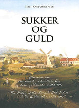 Load image into Gallery viewer, Sugar and Gold: (Sukker og Guld) The History of the Danish West Indies and its Goldsmiths until 1917 - Vintage Virgin Islands