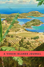 Load image into Gallery viewer, A Tropical Virgin Islands Journal: A Colorful Companion for Notes (Virgin Islands History)