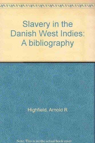 Slavery in the Danish West Indies: A bibliography - Vintage Virgin Islands