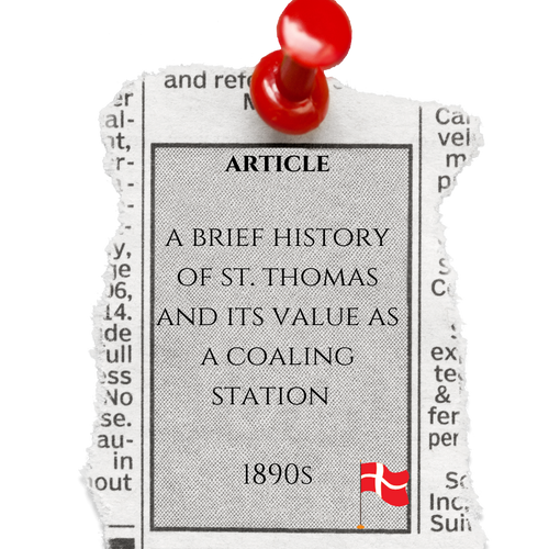 Article, A Brief History of St. Thomas and its Value as a Coaling Station, 1890s