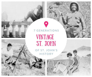Vintage St. John: Discover St. John's History Through Seven Generations of Heartfelt Stories - Vintage Virgin Islands