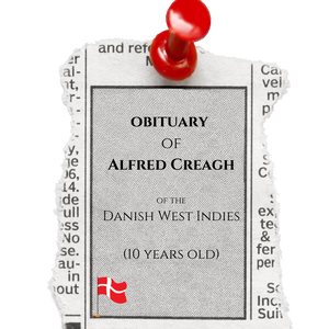 The Obituary of Alfred Creagh of the Danish West Indies, Aged 10