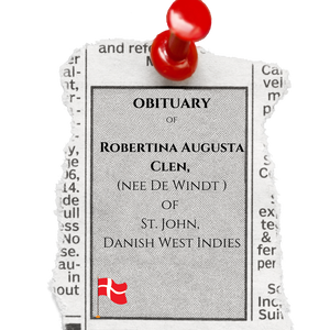 The Obituary of Robertina Augusta Clen, nee De Windt of St. John, DWI