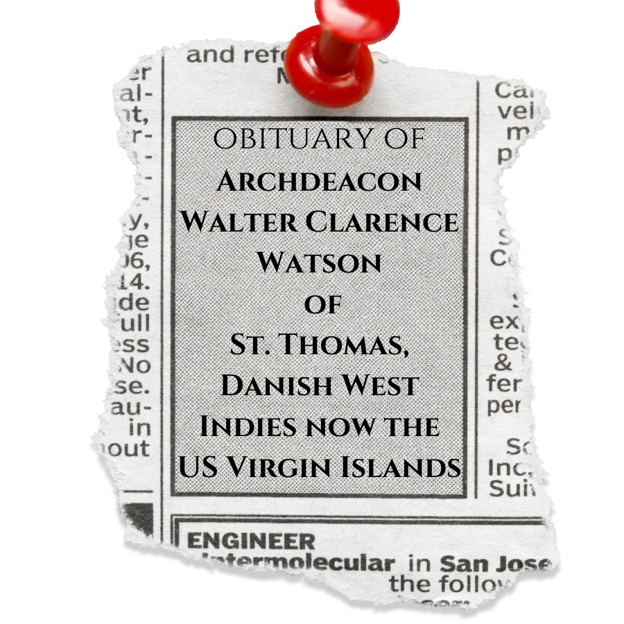 The Obituary of Archdeacon Walter Clarence Watson of St. Thomas, DWI