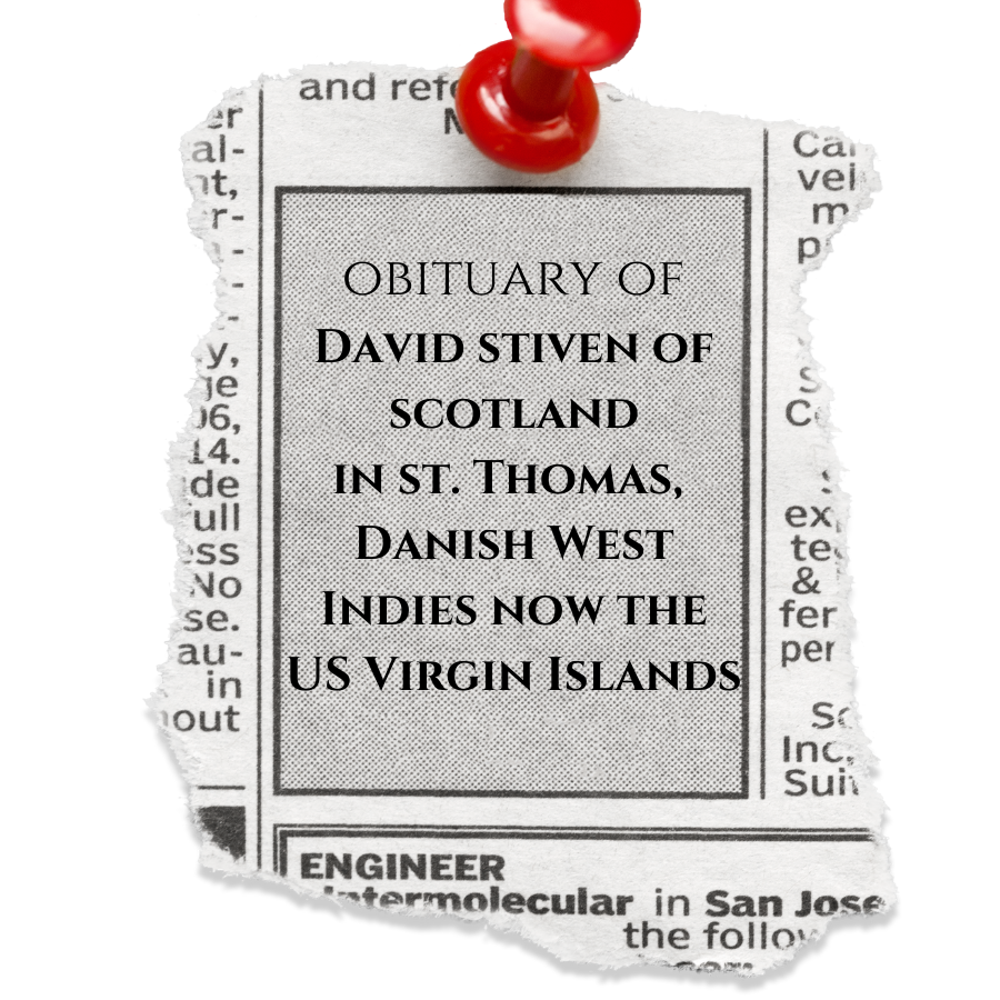 The Obituary of David Stiven of Scotland in St. Thomas DWI