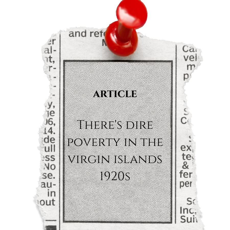 Article, There's Dire Poverty Among Virgin Islanders, 1920s