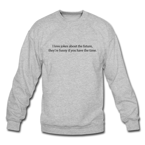 Future Jokes Crewneck Sweatshirt - heather gray