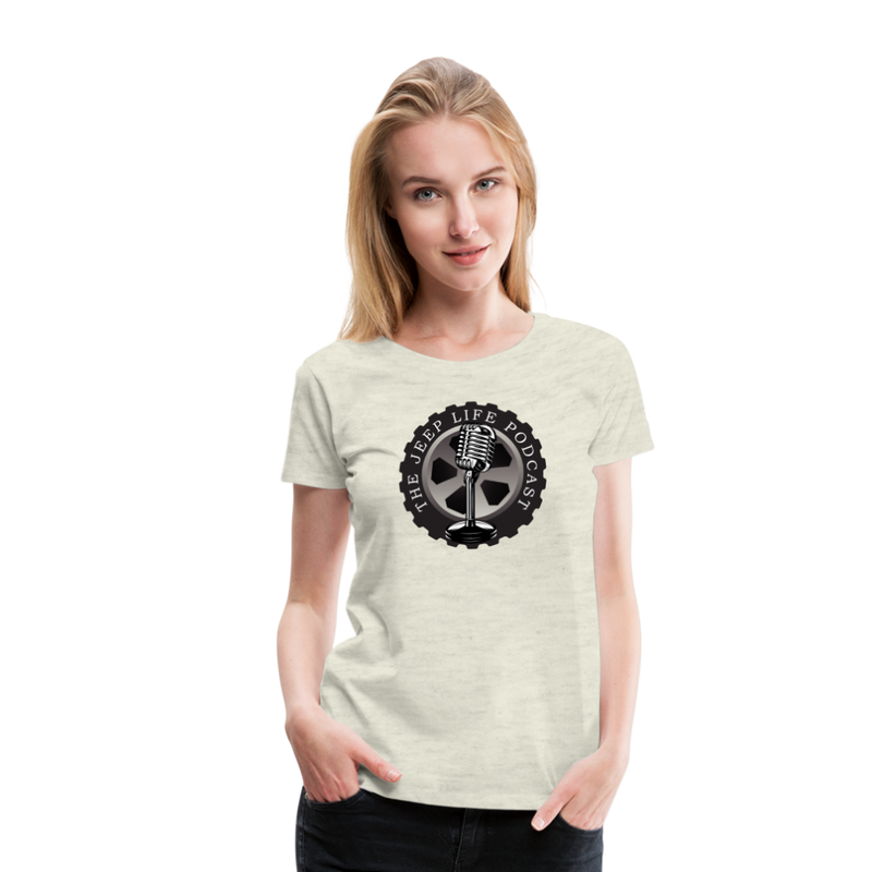 The Jeep Life Podcast Women's Premium T-Shirt - heather oatmeal