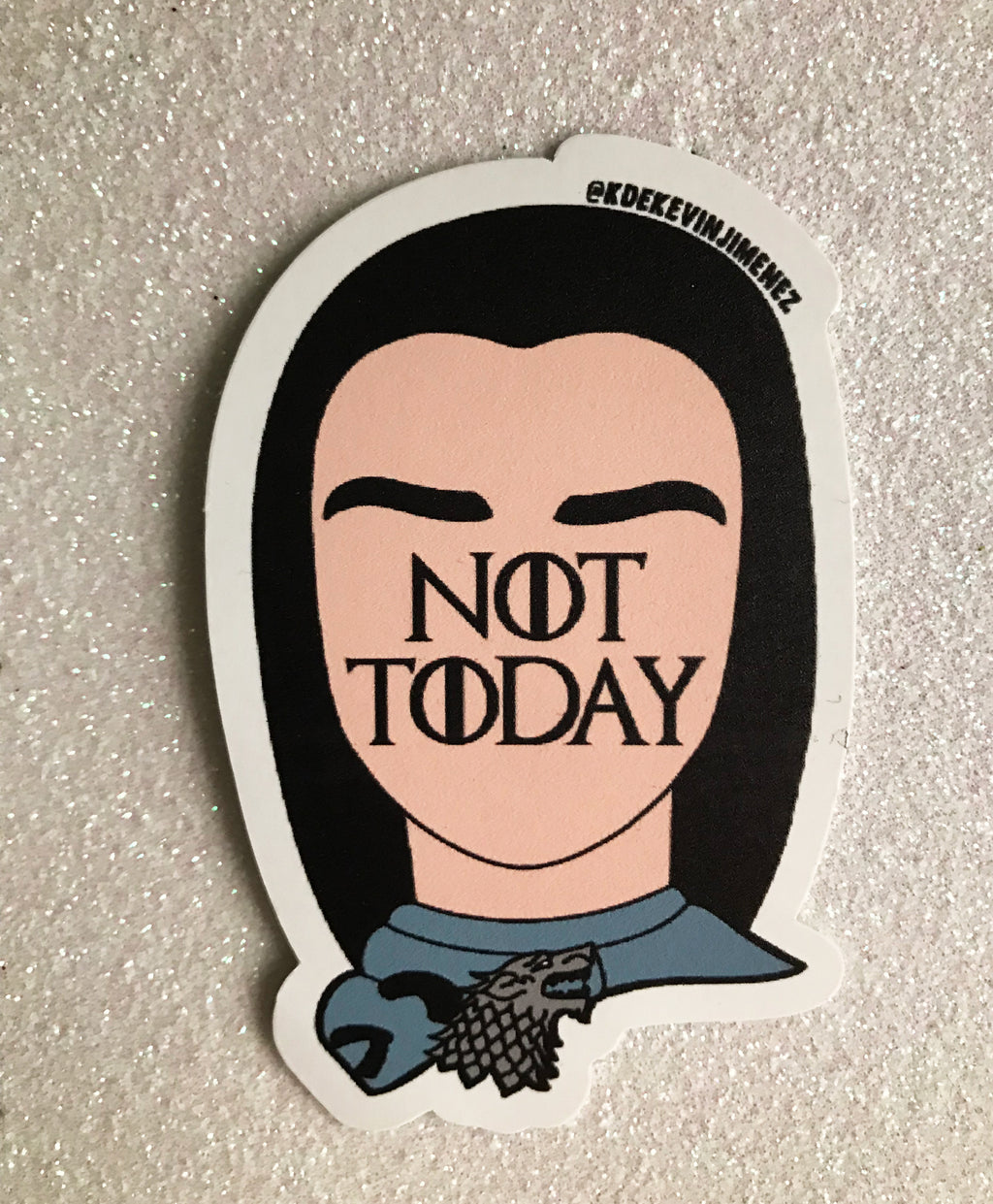 "Arya ""NOT TODAY"" - Kevin's K Sticker"
