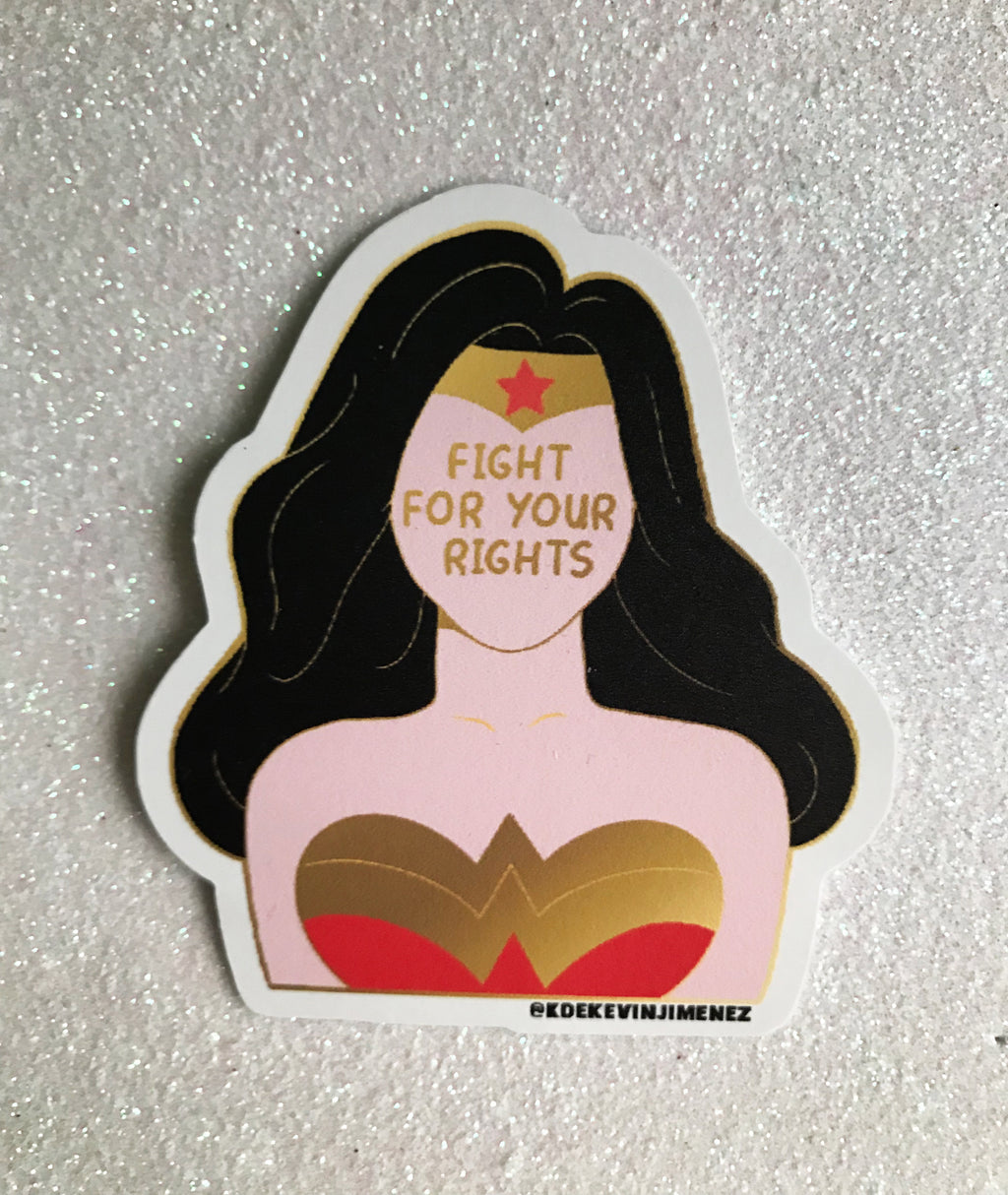 "Pegatina WonderWoman ""Fight For Your Rights""  - de K de Kevin"