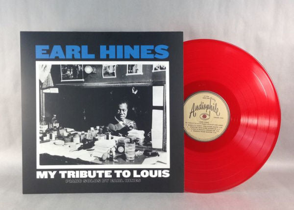 Earl Hines - My Tribute to Louis Piano Solos by Earl Hines Exclusive Limited Edition Red Vinyl [Condition VG+NM]