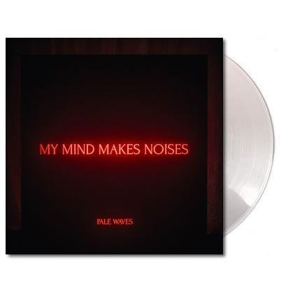 PALE WAVES - My Mind Makes Noises Limited Edition Exclusive Clear Vinyl