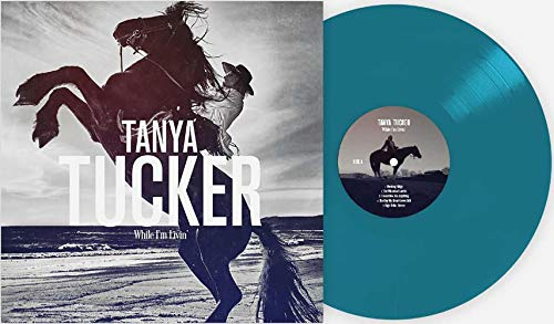 While I'm Livin' - Exclusive Club Edition Sea Blue Colored Vinyl LP [Vinyl] Tanya Tucker and Various Artists