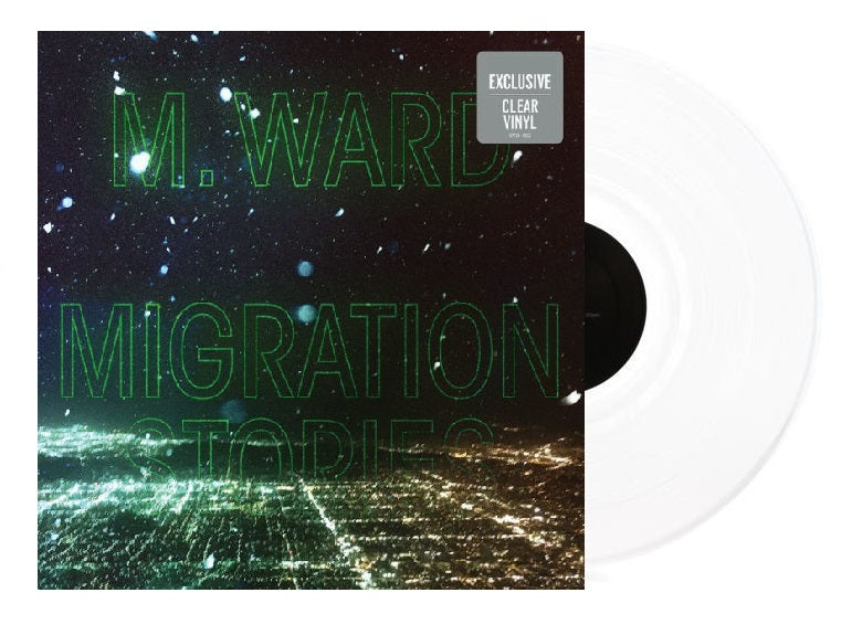 M. Ward - Migration Stories Exclusive Clear Vinyl Limited Edition LP