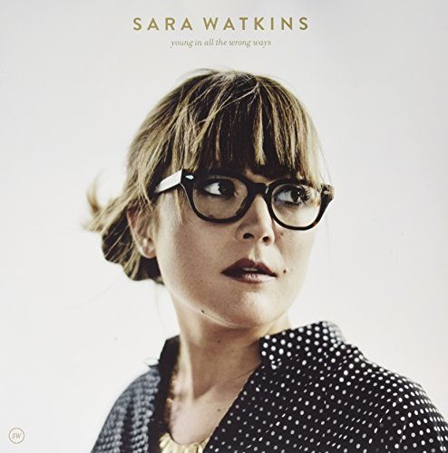 Sara Watkins - Young In All The Wrong Ways Exclusive Autographed Vinyl