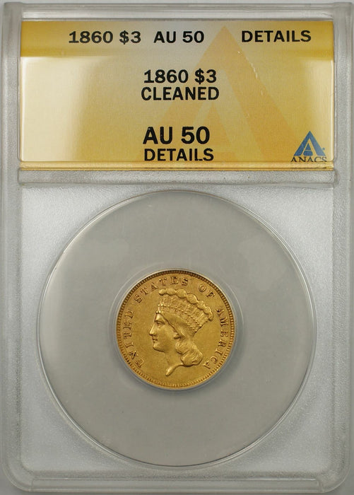 1860 Indian Princess Gold Coin $3 ANACS AU-50 Details Cleaned Better Quality