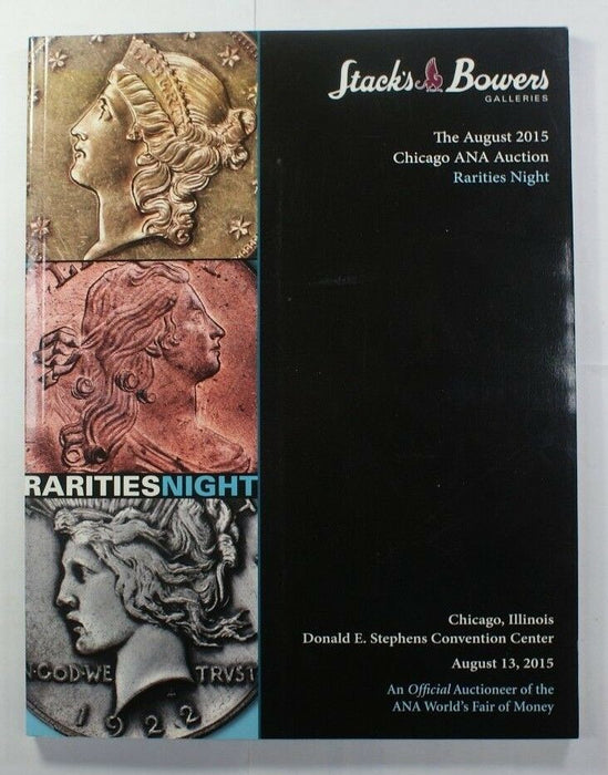 Aug 13 2015 Chicago ANA Rarities Night Stack's and Bowers Auction Catalog A210