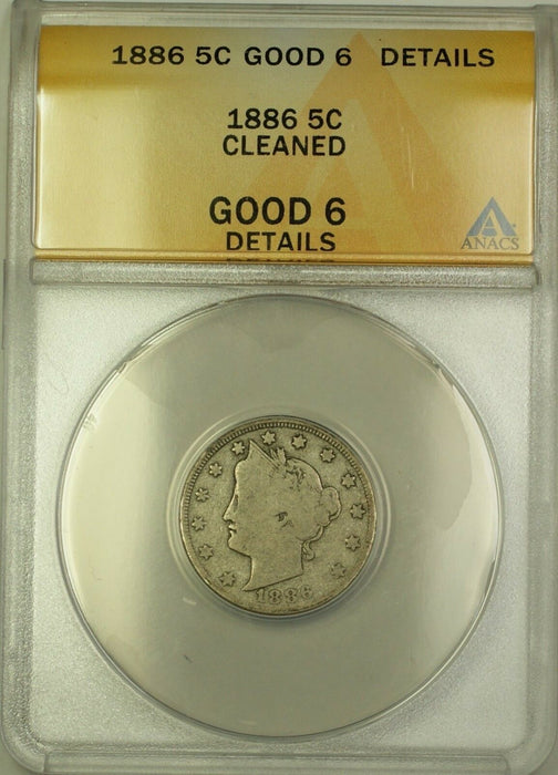1886 Liberty V Nickel 5c ANACS G-6 Details Cleaned (Better Coin)