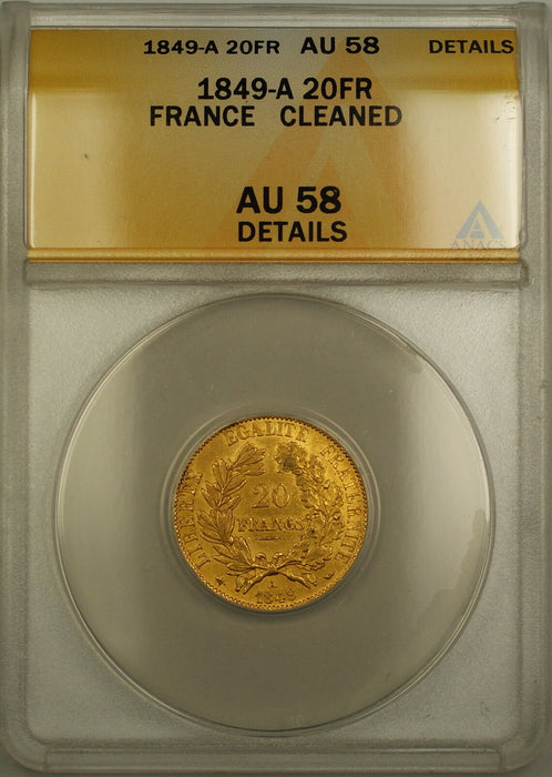 1849-A France 20 Fr Francs Gold Coin ANACS AU-58 Details Cleaned