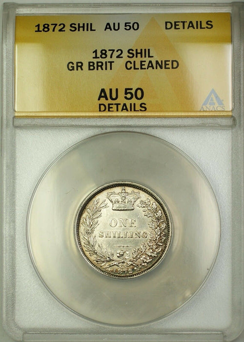 1872 Die 102 Great Britain 1S Shilling Silver Coin ANACS AU-50 Details Cleaned