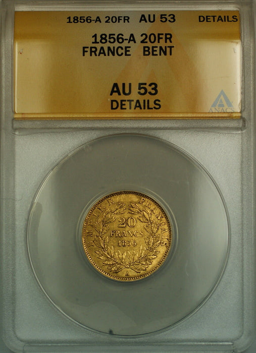 1856-A France 20 Fr Francs Gold Coin ANACS AU-53 Details Bent