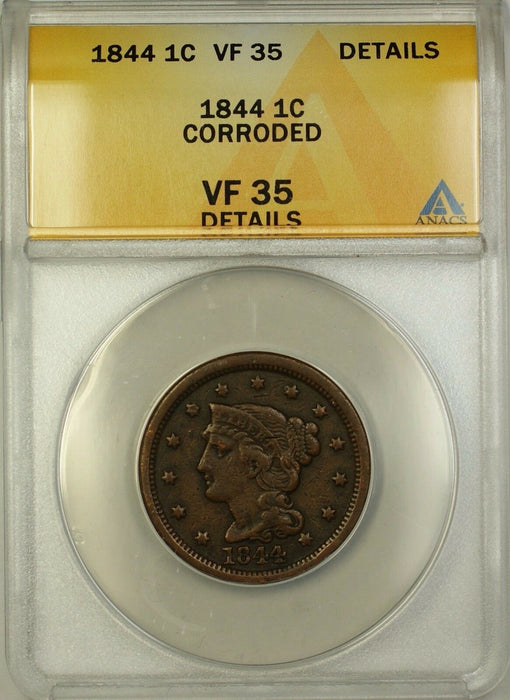 1844 Braided Hair Large Cent 1c Coin ANACS VF-35 Details Corroded