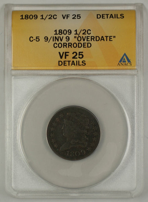 1809 Classic Head Half Cent Coin ANACS C5 9/INV9 Overdate Corroded VF-25 Details