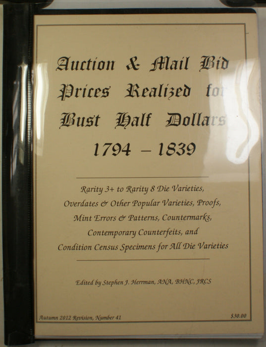 2012 #41 S. J. Herrman Auction & Mail Bid Prices Realized for R4-R8 Bust Halves
