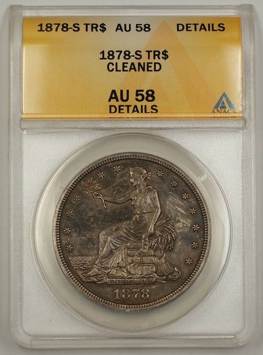 1878-S USA Silver Trade Dollar Coin $1 ANACS AU-58 Details Cleaned Toned (A)