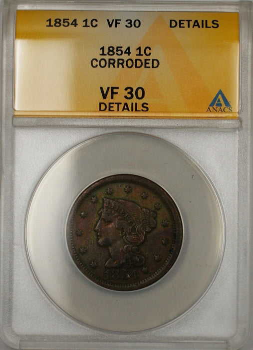1854 Large Cent 1c Coin ANACS VF 30 Details Corroded (A)