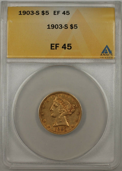 1903-S $5 Gold Half Eagle Coin ANACS EF-45 (C)
