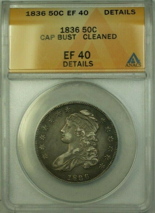 1836 Capped Bust Silver Half Dollar 50C Coin ANACS EF 40 Cleaned Details