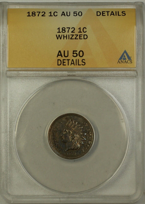 1872 Indian Head Cent 1c ANACS AU-50 Details Whizzed Penny