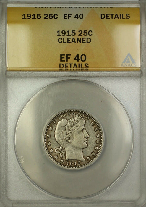 1915 Barber Silver Quarter 25c Coin ANACS EF-40 Details Cleaned