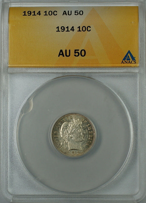 1914 Barber Silver Dime 10c, ANACS AU-50, Better Coin, Almost Uncirculated (B)