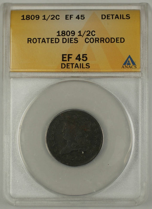 1809 Classic Head Half Cent Coin ANACS Rotated Dies Corroded EF-45 Details