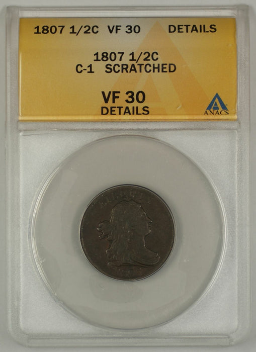 1807 Draped Bust Half Cent Coin ANACS C-1 Scratched VF-30 Detailed