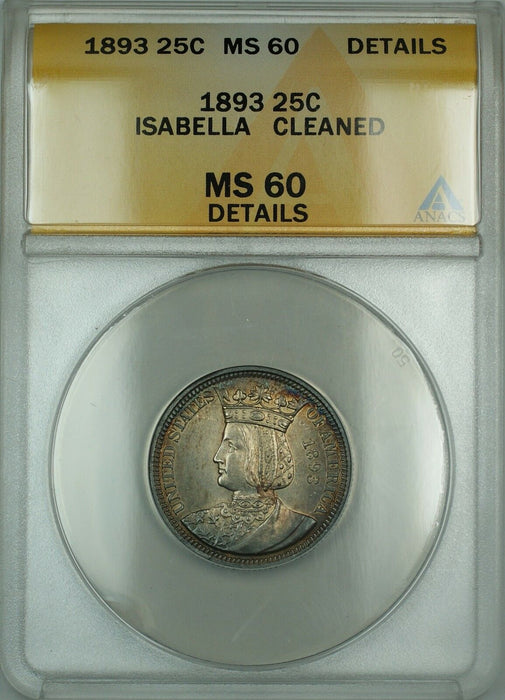 1893 Isabella Commemorative Silver Quarter Coin ANACS MS-60 Details Clnd. Toned